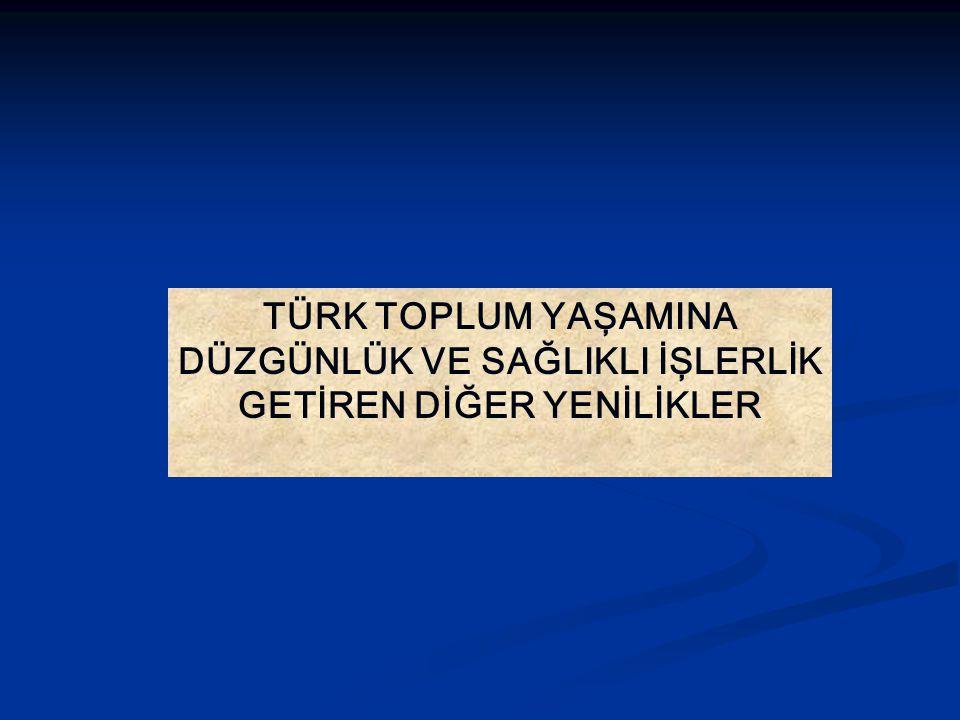 GENEL Hukuk, eğitim ve ekonomi gibi alanlarda yapılan inkılaplar, Türk Toplumunu modernleştirmede büyük etken olmuşlardır.