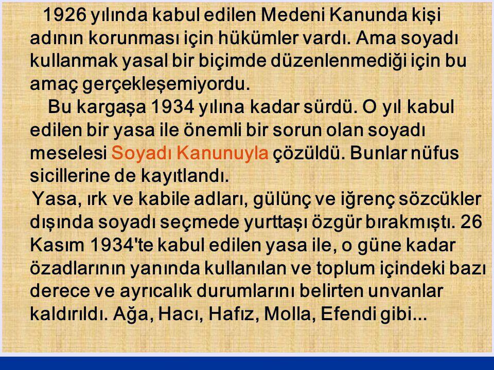 ATATÜRK soyadı Gazi Mustafa Kemal Paşa'ya ayrı bir yasa ile verildi.