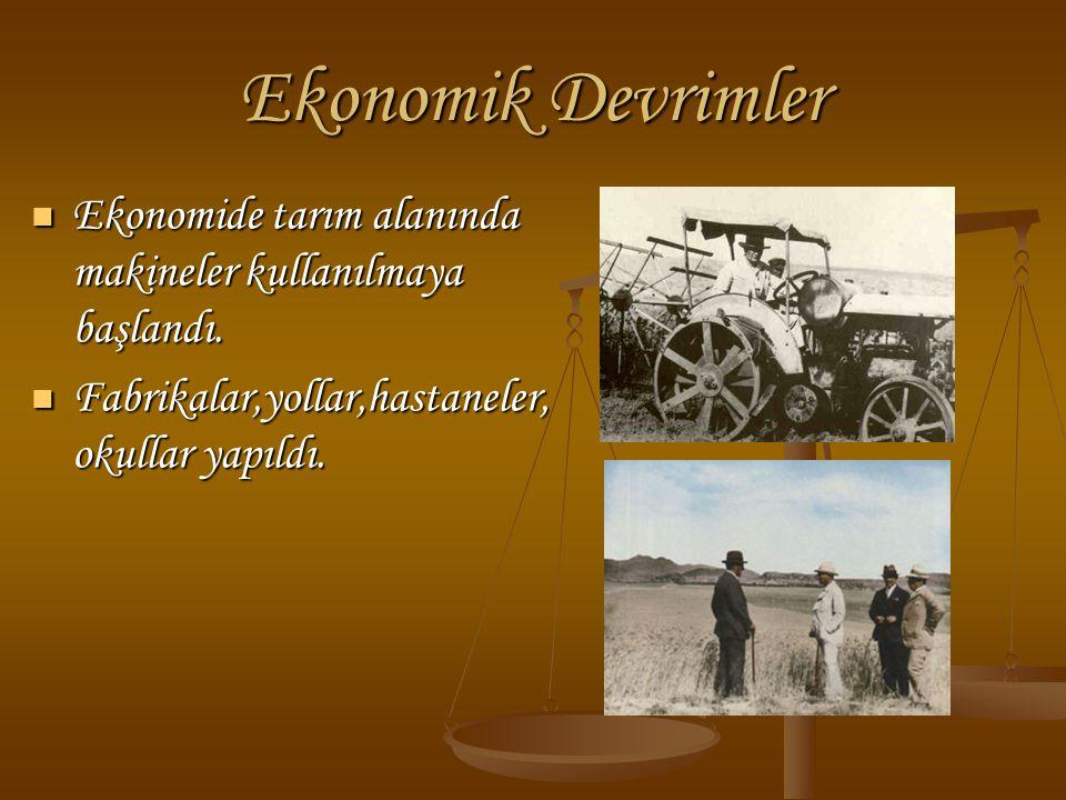 Ekonomik Devrimler Ekonomide tarım alanında makineler kullanılmaya başlandı. Ekonomide tarım alanında makineler kullanılmaya başlandı. Fabrikalar,yoll
