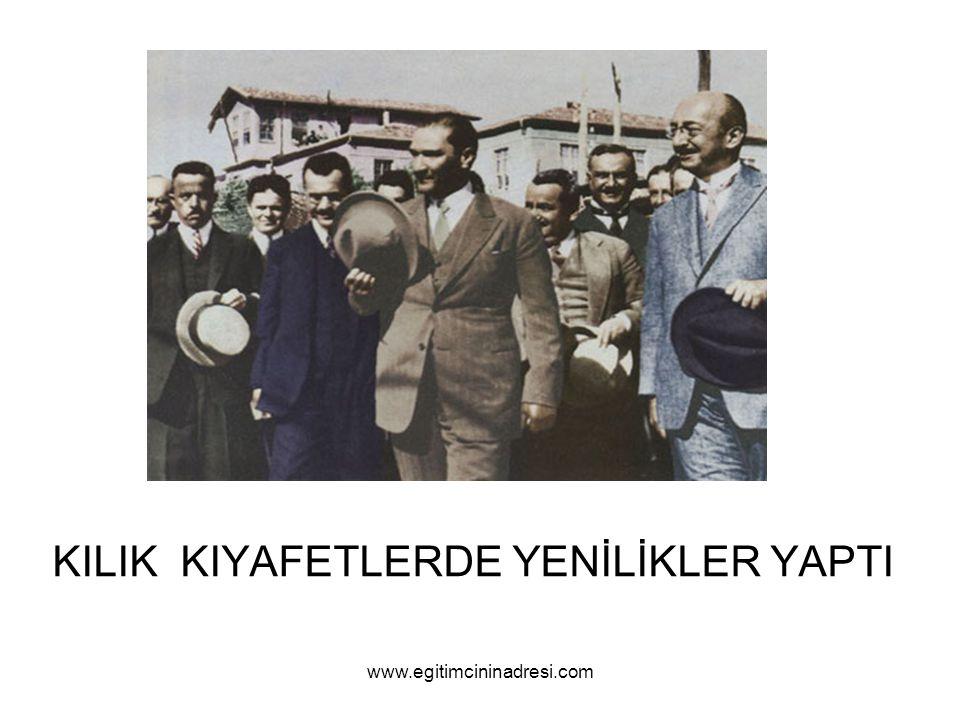 KILIK KIYAFETLERDE YENİLİKLER YAPTI www.egitimcininadresi.com