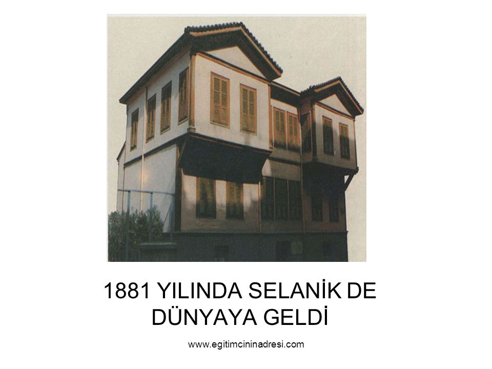 1881 YILINDA SELANİK DE DÜNYAYA GELDİ www.egitimcininadresi.com