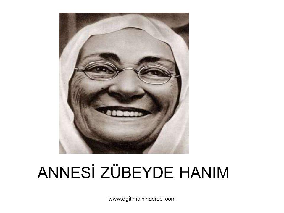 ANNESİ ZÜBEYDE HANIM www.egitimcininadresi.com