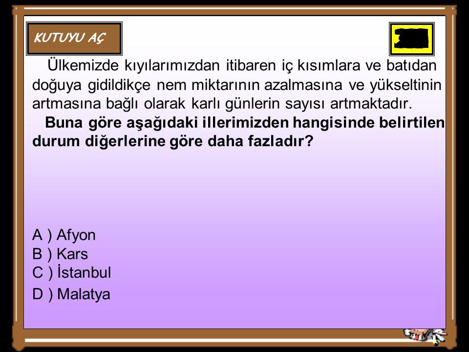 KUTUYU AÇ 302928272625242322212019181716151413121110987654321 -Türkiye'nin stratejik durumu, özel konumuyla ilgilidir ancak bu, iklimleri belirleyen bir unsur değildir.