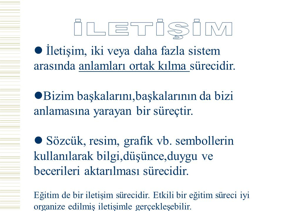 İLETİŞİM ENGELLERİ  Muğlaklık.