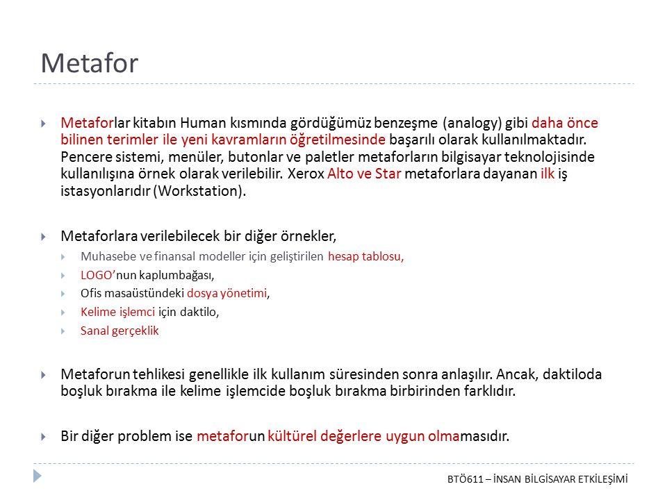 Metafor  Metaforlar kitabın Human kısmında gördüğümüz benzeşme (analogy) gibi daha önce bilinen terimler ile yeni kavramların öğretilmesinde başarılı