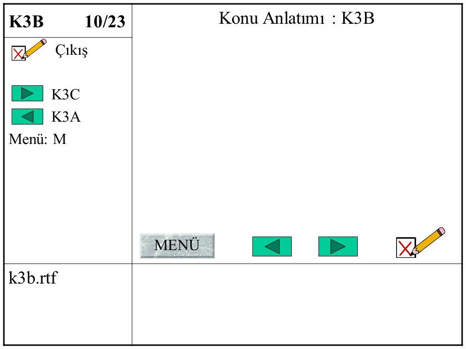 K3B 10/23 Konu Anlatımı : K3B Çıkış K3C K3A Menü: M k3b.rtf MENÜ