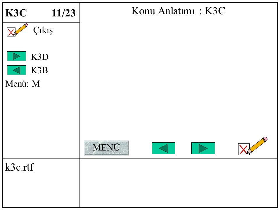 K3C 11/23 Konu Anlatımı : K3C Çıkış K3D K3B Menü: M k3c.rtf MENÜ