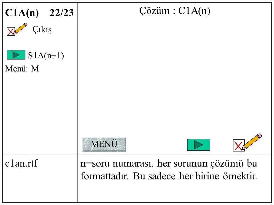 C1A(n) 22/23 Çözüm : C1A(n) Çıkış S1A(n+1) Menü: M c1an.rtfn=soru numarası.