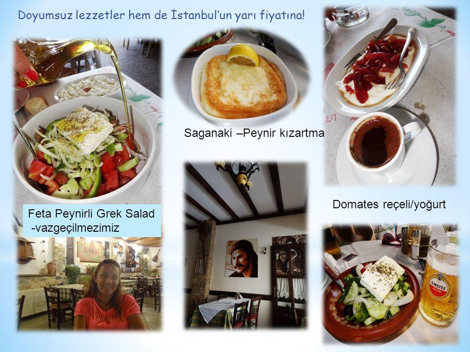 Doyumsuz lezzetler hem de İstanbul'un yarı fiyatına.
