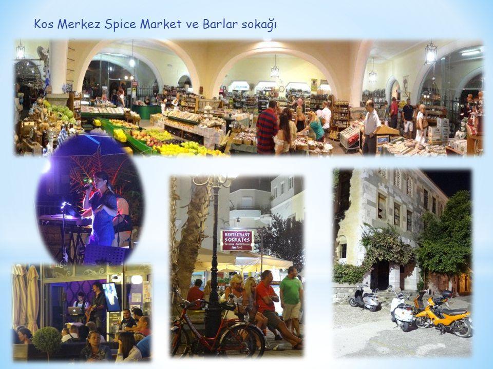 Kos Merkez Spice Market ve Barlar sokağı