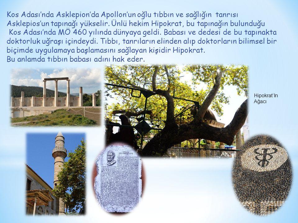 Kos Adası'nda Asklepion'da Apollon'un oğlu tıbbın ve sağlığın tanrısı Asklepios'un tapınağı yükselir.
