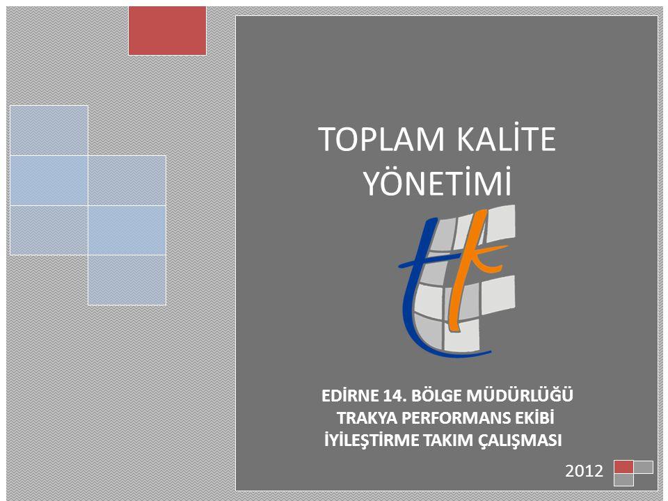 TOPLAM KALİTE YÖNETİMİ 2012 EDİRNE 14.