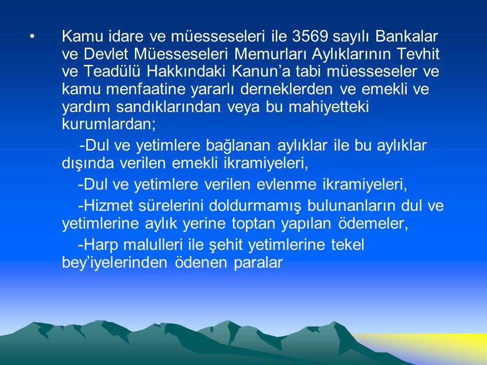Kamu idare ve müesseseleri ile 3569 sayılı Bankalar ve Devlet Müesseseleri Memurları Aylıklarının Tevhit ve Teadülü Hakkındaki Kanun'a tabi müessesele