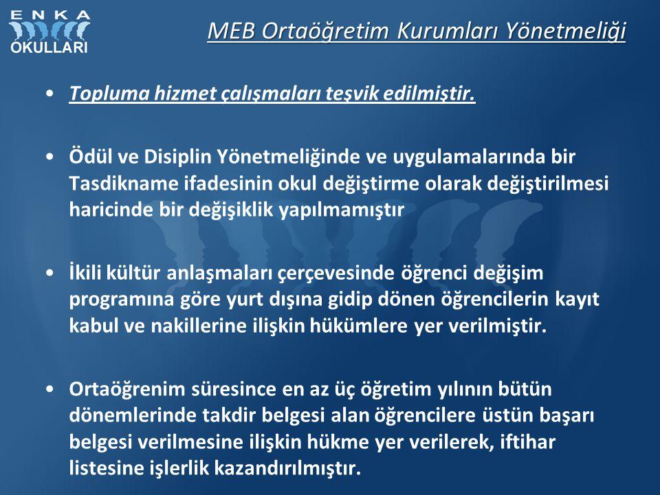 MEB Ortaöğretim Kurumları Yönetmeliği Topluma hizmet çalışmaları teşvik edilmiştir. Ödül ve Disiplin Yönetmeliğinde ve uygulamalarında bir Tasdikname