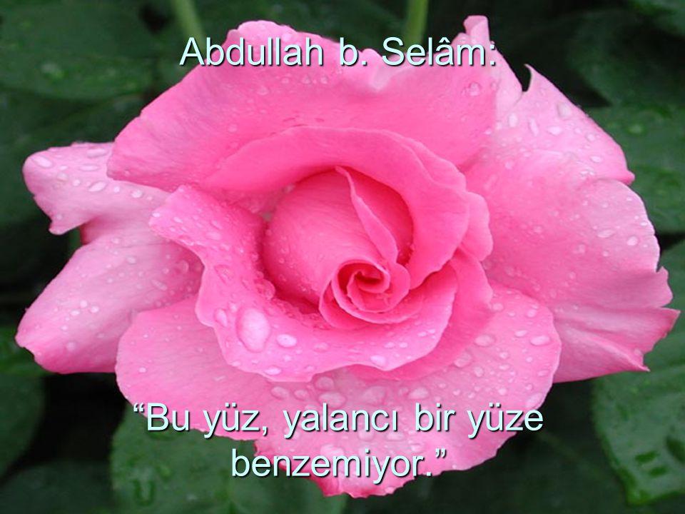 """Abdullah b. Selâm: """"Bu yüz, yalancı bir yüze benzemiyor."""""""