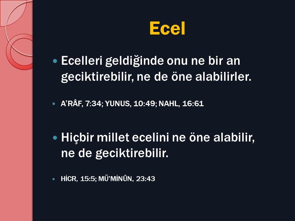 Ecel Eceli geldiğinde hiç kimsenin ölümünü Allah geri bırakacak değildir.