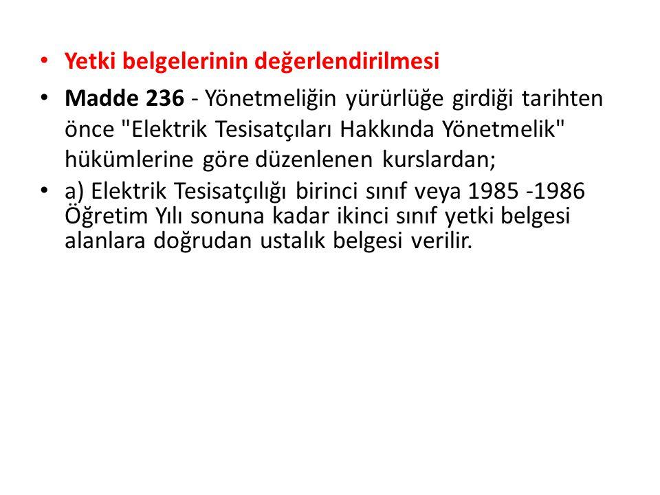 Yetki belgelerinin değerlendirilmesi Madde 236 - Yönetmeliğin yürürlüğe girdiği tarihten önce