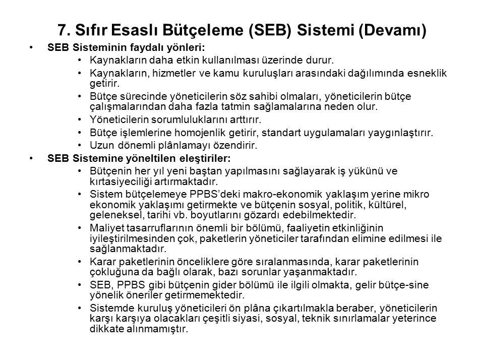 SEB Sisteminin faydalı yönleri: Kaynakların daha etkin kullanılması üzerinde durur. Kaynakların, hizmetler ve kamu kuruluşları arasındaki dağılımında