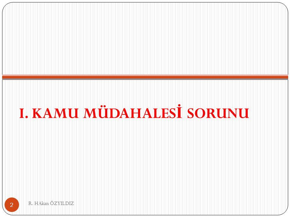I. KAMU MÜDAHALES İ SORUNU R. HAkan ÖZYILDIZ 2