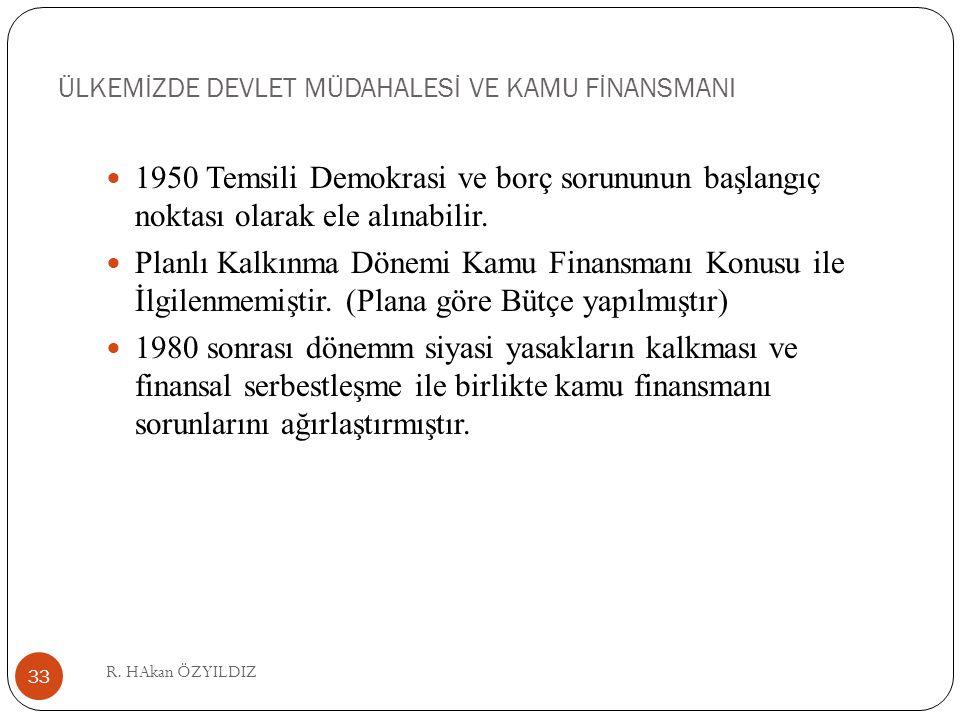 ÜLKEMİZDE DEVLET MÜDAHALESİ VE KAMU FİNANSMANI R.