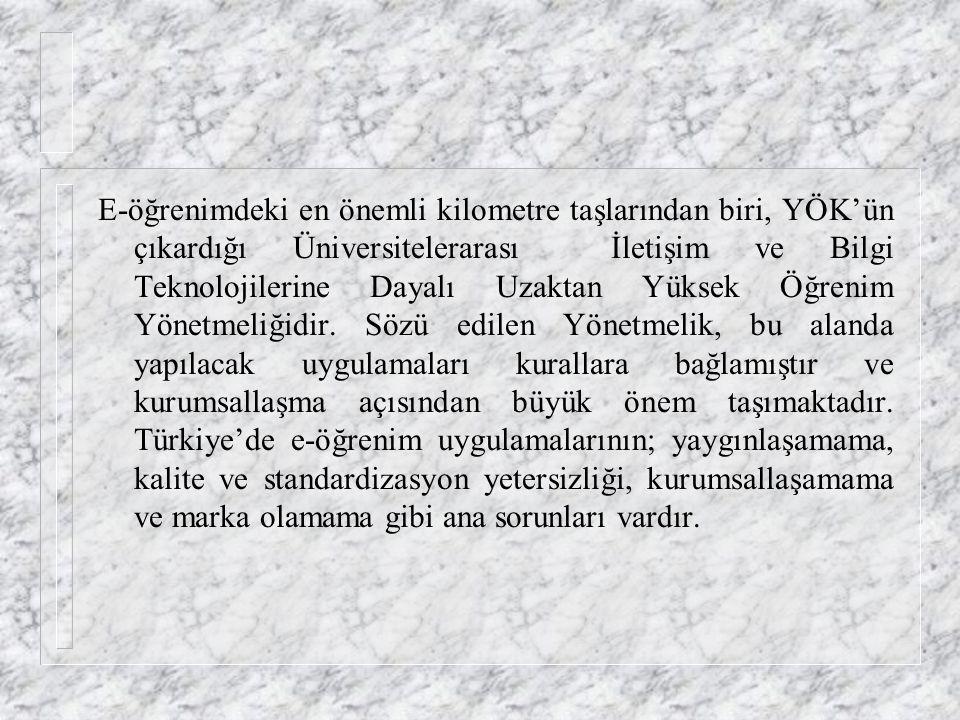 Türk Eğitim Sisteminde E-Öğrenim (E-Learning) Uygulaması Dünyadaki eğitim teknolojisindeki gelişmelere paralel olarak ülkemizdeki eğitim sistemi de ye