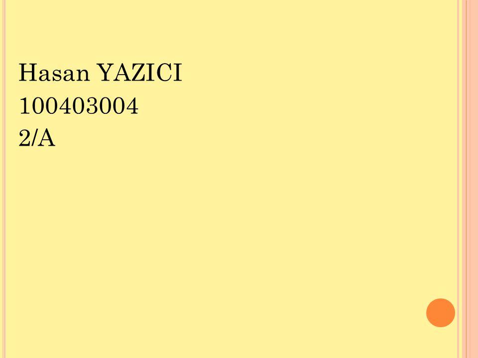 Hasan YAZICI 100403004 2/A
