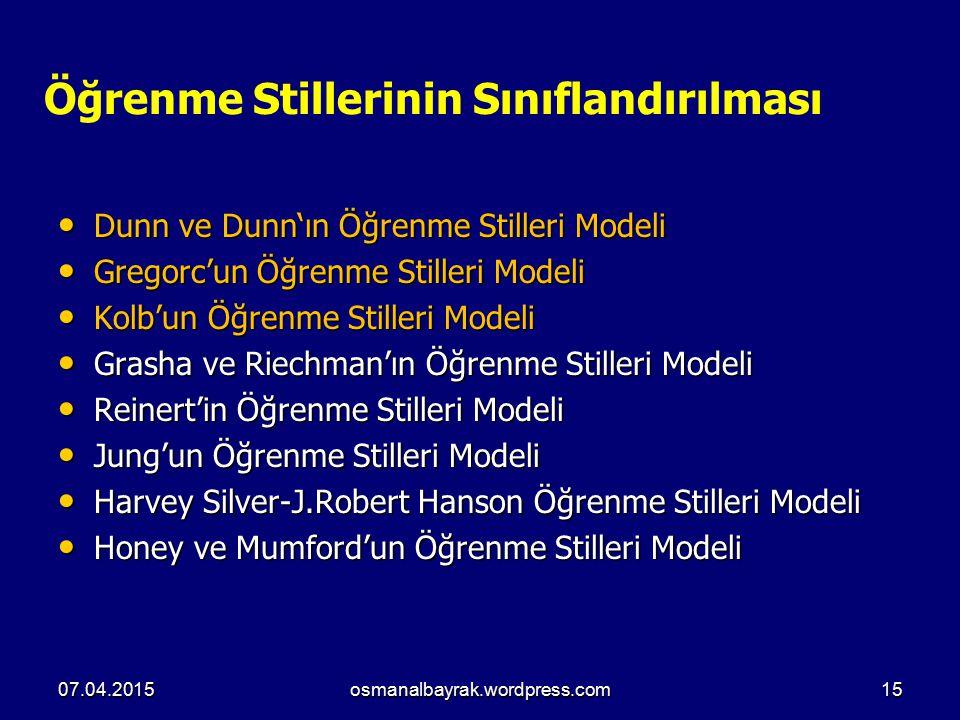 Öğrenme Stillerinin Sınıflandırılması Dunn ve Dunn'ın Öğrenme Stilleri Modeli Dunn ve Dunn'ın Öğrenme Stilleri Modeli Gregorc'un Öğrenme Stilleri Mode