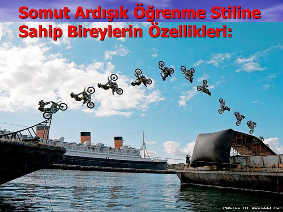 07.04.2015osmanalbayrak.wordpress.com22 Somut Ardışık Öğrenme Stiline Sahip Bireylerin Özellikleri: