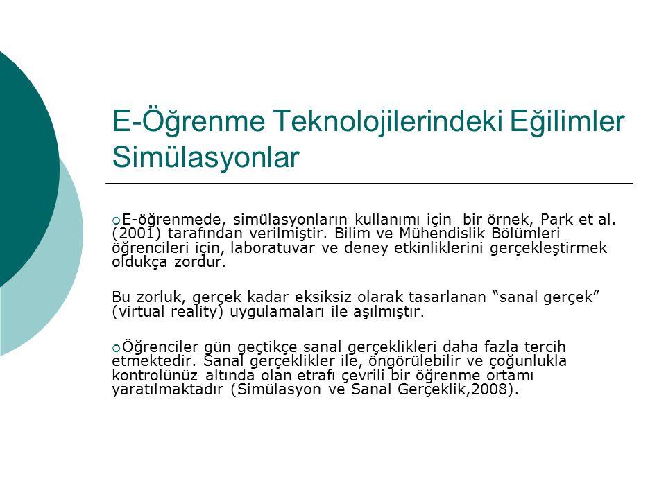 E-Öğrenme Teknolojilerindeki Eğilimler Simülasyonlar  E-öğrenmede, simülasyonların kullanımı için bir örnek, Park et al. (2001) tarafından verilmişti