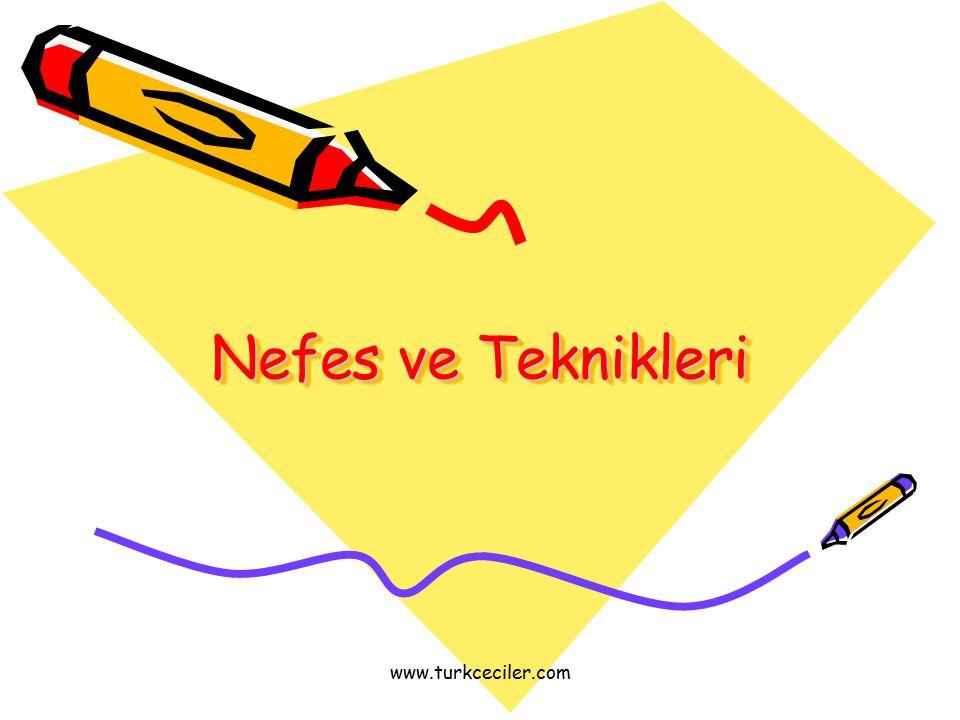 www.turkceciler.com Nefes ve Teknikleri