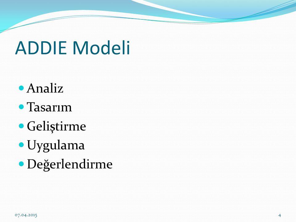 Analiz Tasarım Geliştirme Uygulama Değerlendirme ADDIE Modeli 07.04.20154