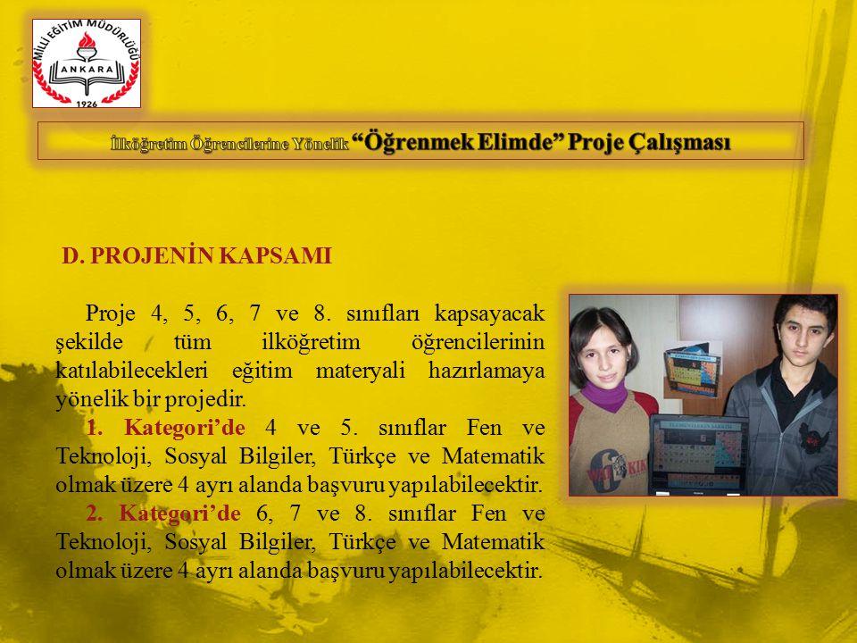 D. PROJENİN KAPSAMI Proje 4, 5, 6, 7 ve 8.