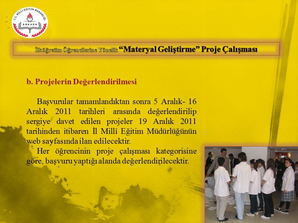 b. Projelerin Değerlendirilmesi Başvurular tamamlandıktan sonra 5 Aralık- 16 Aralık 2011 tarihleri arasında değerlendirilip sergiye davet edilen proje