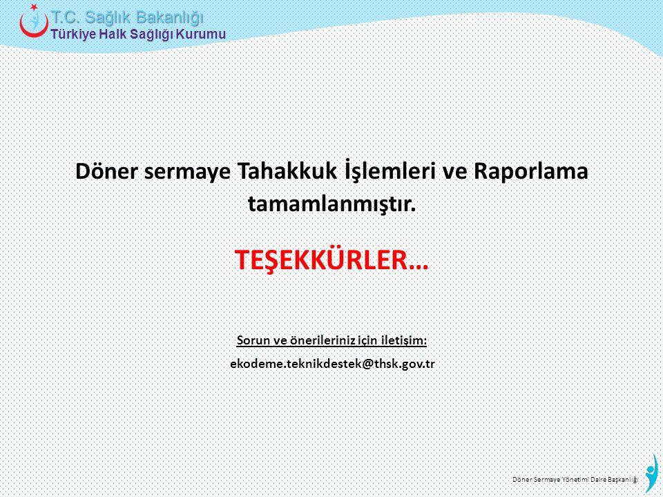 Türkiye Halk Sağlığı Kurumu T.C. Sağlık Bakanlığı Döner Sermaye Yönetimi Daire Başkanlığı Döner sermaye Tahakkuk İşlemleri ve Raporlama tamamlanmıştır