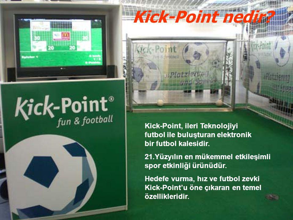 Kick-Point nedir? Kick-Point, ileri Teknolojiyi futbol ile buluşturan elektronik bir futbol kalesidir. 21.Yüzyılın en mükemmel etkileşimli spor etkinl