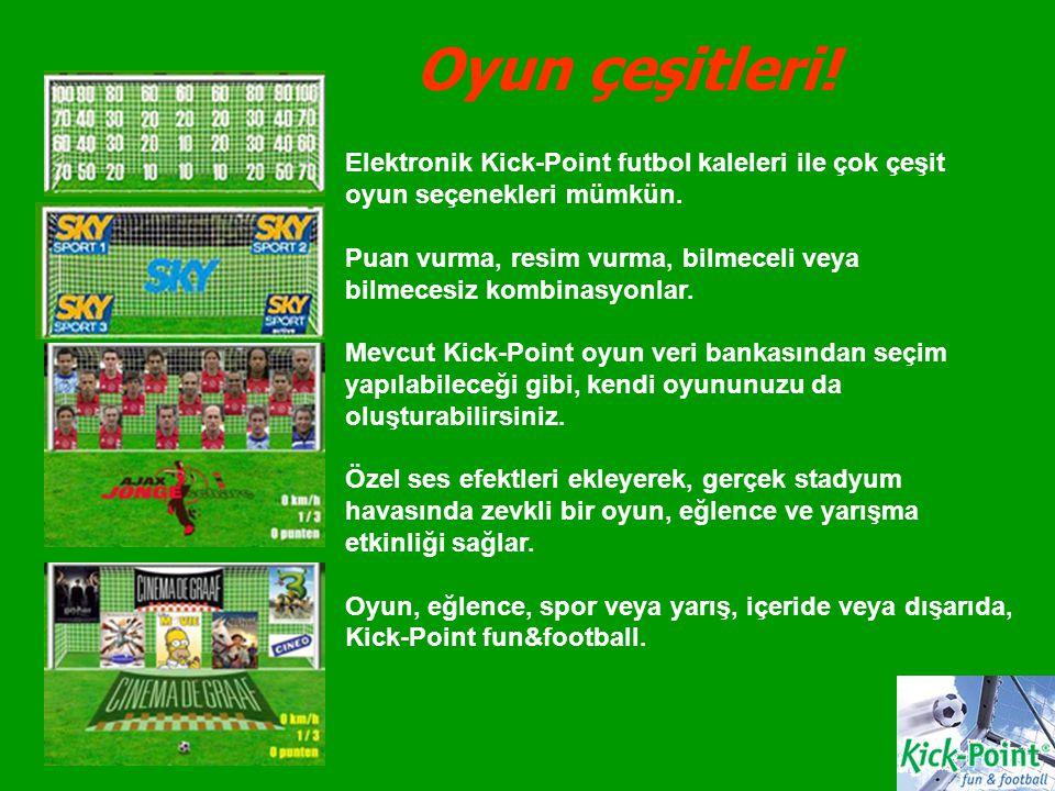 Oyun çeşitleri! Elektronik Kick-Point futbol kaleleri ile çok çeşit oyun seçenekleri mümkün. Puan vurma, resim vurma, bilmeceli veya bilmecesiz kombin