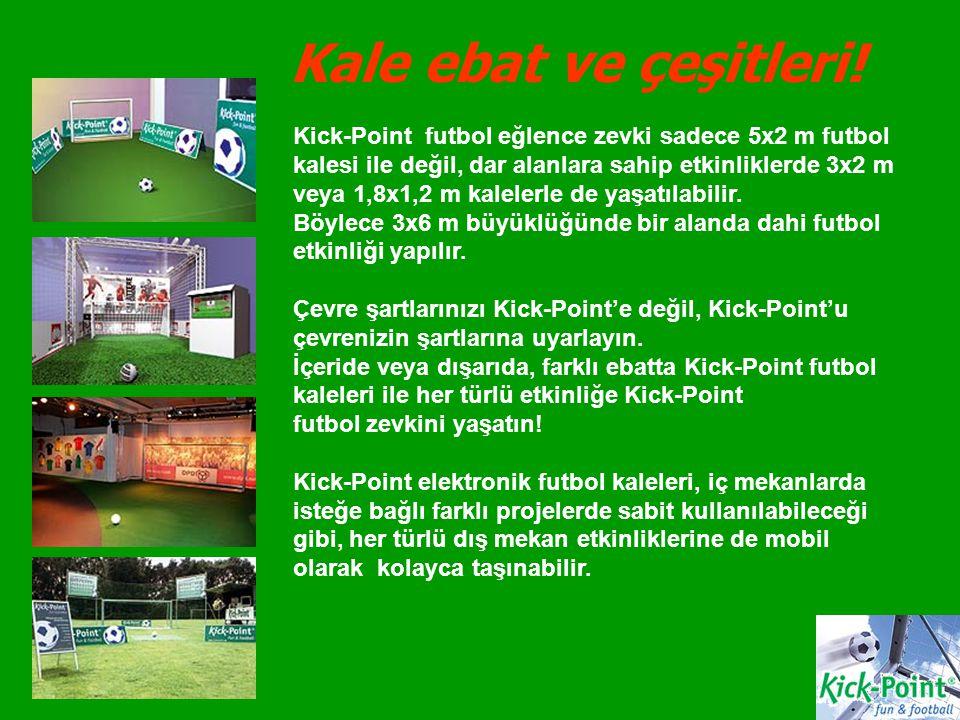 Kale ebat ve çeşitleri! Kick-Point futbol eğlence zevki sadece 5x2 m futbol kalesi ile değil, dar alanlara sahip etkinliklerde 3x2 m veya 1,8x1,2 m ka