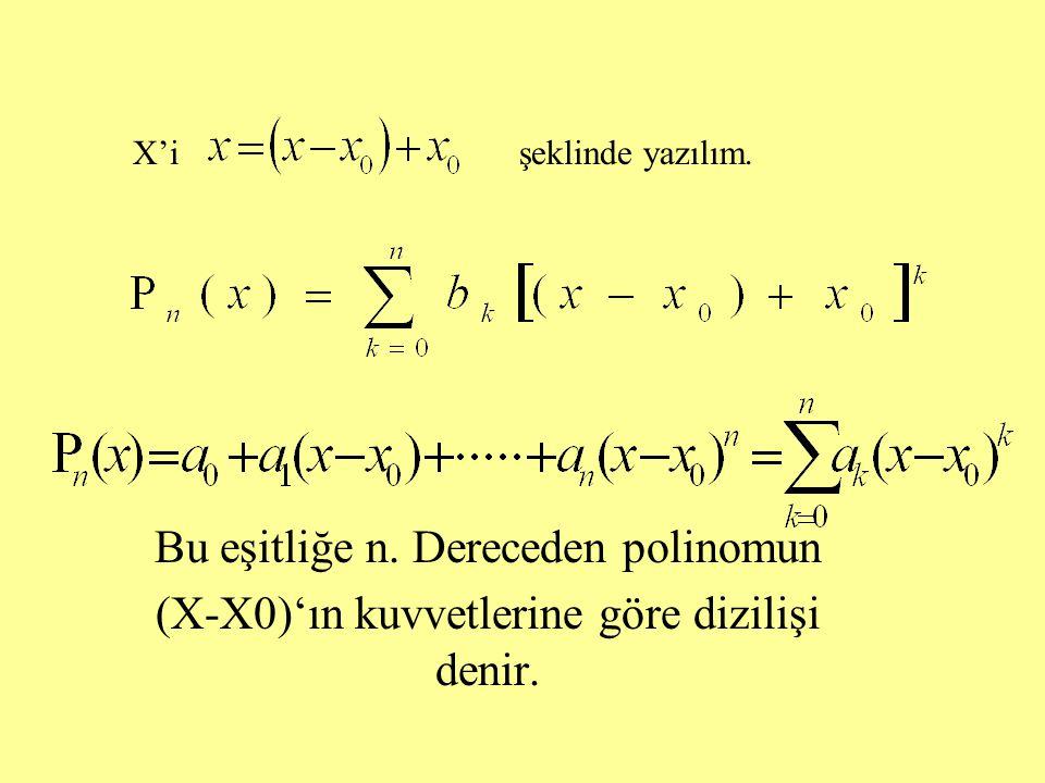 X'i şeklinde yazılım.Bu eşitliğe n.