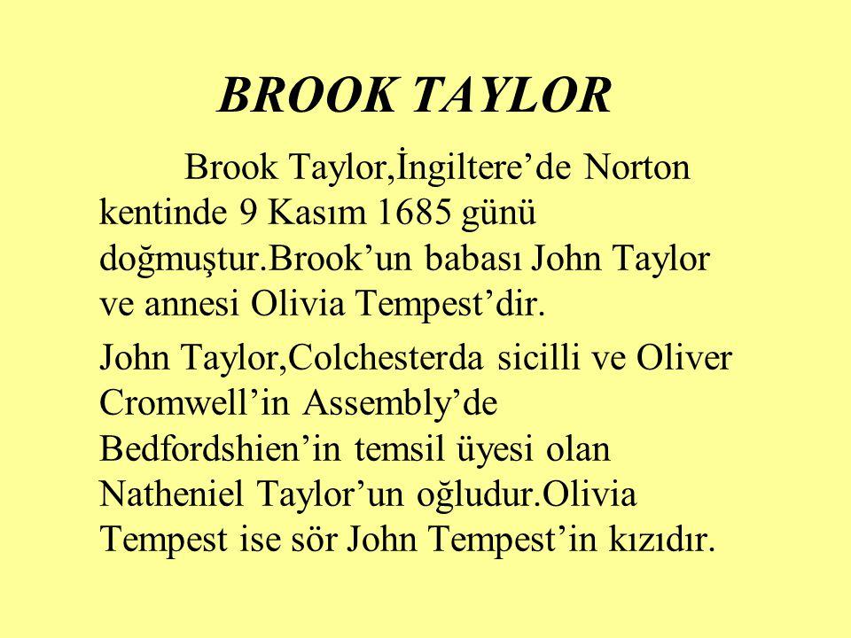 Brook bu nedenle; kesinlikle dürüst bir biçim de zengin olan soylular sınıfının bir parçası olan ailenin içinde doğmuştur.