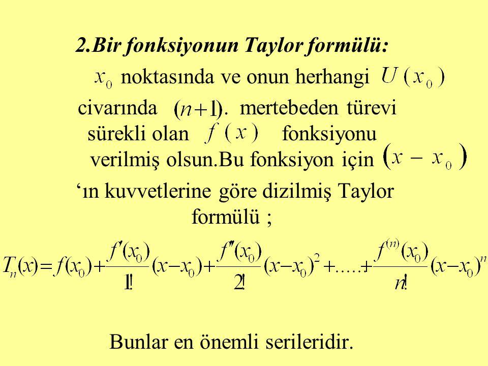 2.Bir fonksiyonun Taylor formülü: noktasında ve onun herhangi civarında.