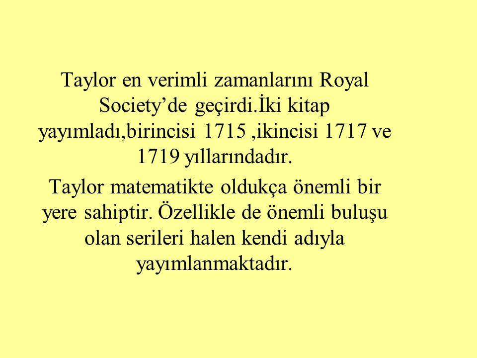 Serileriyle ünlü İngiliz matematikçi Maclourin'ın serileri aslında yeni bir buluş değildir.Bu seriler Taylor'un daha önce yazılan kitabında incelenmiştir.