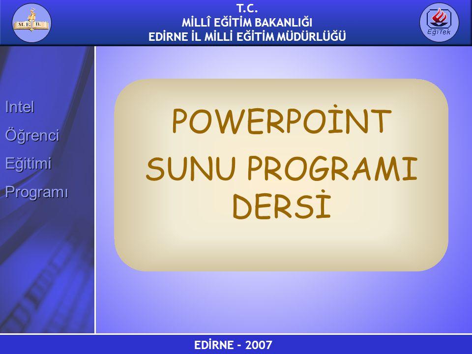 EDİRNE - 2007 T.C. MİLLÎ EĞİTİM BAKANLIĞI EDİRNE İL MİLLİ EĞİTİM MÜDÜRLÜĞÜ Intel Öğrenci Eğitimi Programı Intel Öğrenci Eğitimi Programı POWERPOİNT SU