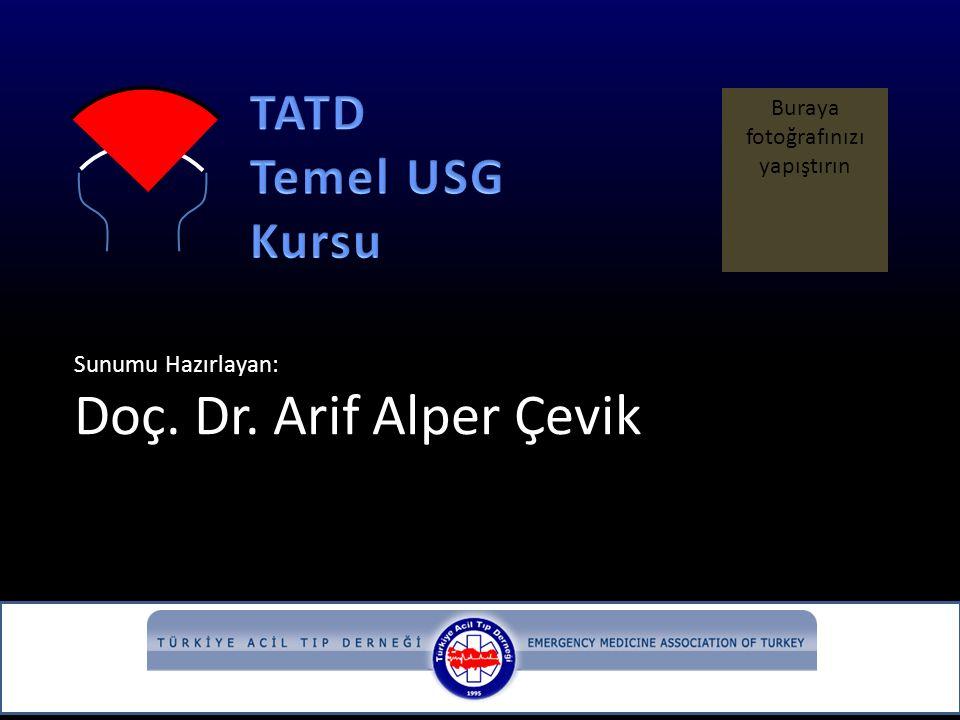 Sunumu Hazırlayan: Doç. Dr. Arif Alper Çevik Buraya fotoğrafınızı yapıştırın