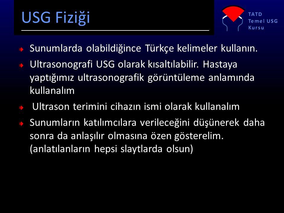 Sunumlarda olabildiğince Türkçe kelimeler kullanın.