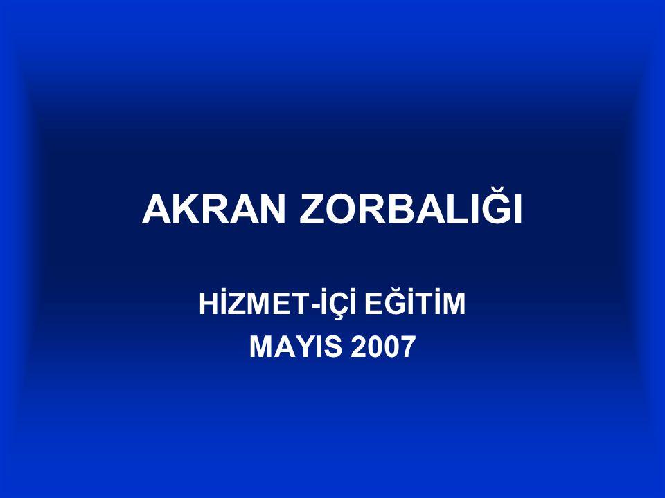 AKRAN ZORBALIĞI HİZMET-İÇİ EĞİTİM MAYIS 2007