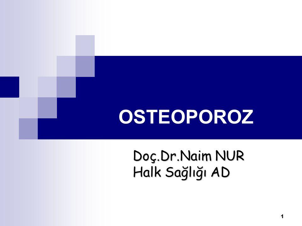 2 OSTEOPOROZ Osteoporoz, kemik erimesi olarak da adlandırılan, düşük kemik kütlesi ve kemik mikro yapısının bozulması sonucu kemik kırılganlığının ve kırık olasılığının artması ile karekterize sistemik bir iskelet hastalığıdır.