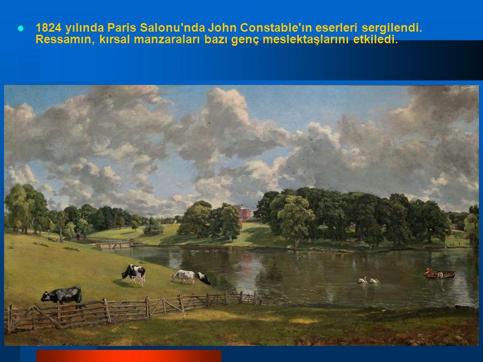 1824 yılında Paris Salonu'nda John Constable'ın eserleri sergilendi. Ressamın, kırsal manzaraları bazı genç meslektaşlarını etkiledi.