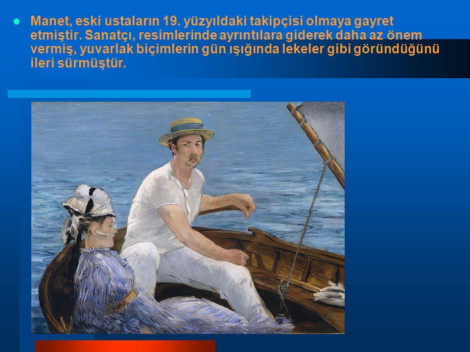 Manet, eski ustaların 19. yüzyıldaki takipçisi olmaya gayret etmiştir. Sanatçı, resimlerinde ayrıntılara giderek daha az önem vermiş, yuvarlak biçimle