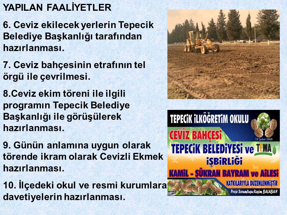 YAPILAN FAALİYETLER 11.04/03/2008 günü ceviz fidanlarının ekim töreninin yapılması.