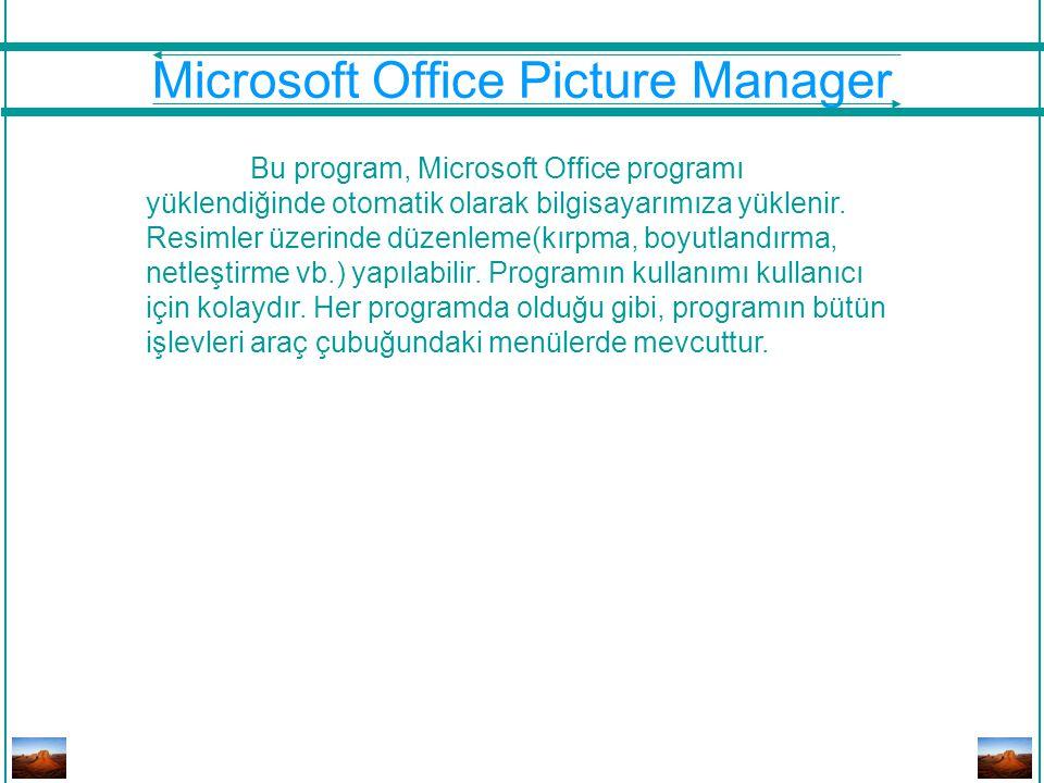 Bu program, Microsoft Office programı yüklendiğinde otomatik olarak bilgisayarımıza yüklenir. Resimler üzerinde düzenleme(kırpma, boyutlandırma, netle